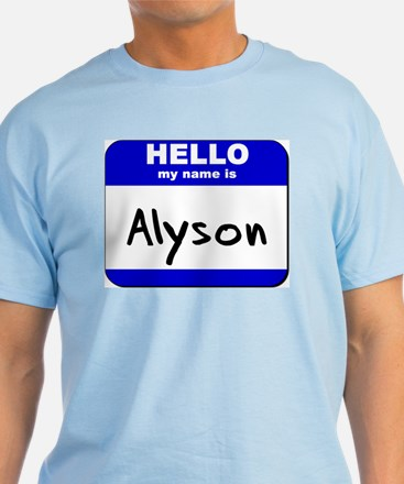hello my name is alyson T-Shirt