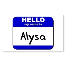 hello my name is alysa Rectangle Decal