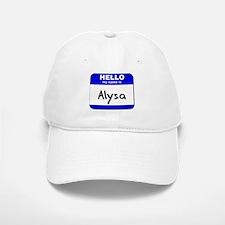 hello my name is alysa Baseball Baseball Cap