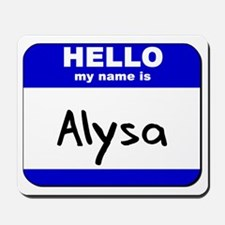 hello my name is alysa  Mousepad