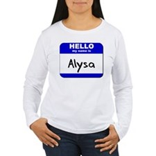hello my name is alysa T-Shirt