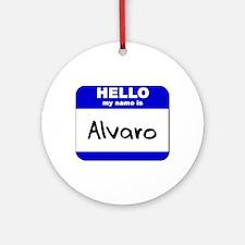 hello my name is alvaro  Ornament (Round)