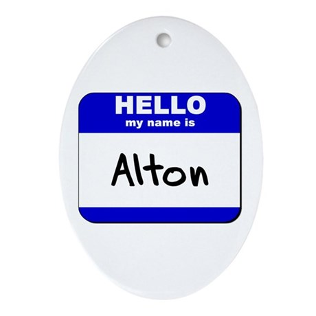 hello my name is alton Oval Ornament