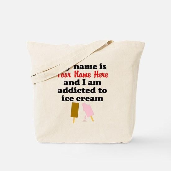 Addicted To Ice Cream (Custom) Tote Bag