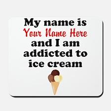 Addicted To Ice Cream (Custom) Mousepad