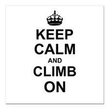 "Keep Calm and Climb on Square Car Magnet 3"" x 3"""