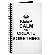 Keep Calm and Create Something Journal