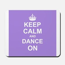 Keep Calm and Dance on Mousepad