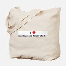 I Love marriage and family st Tote Bag