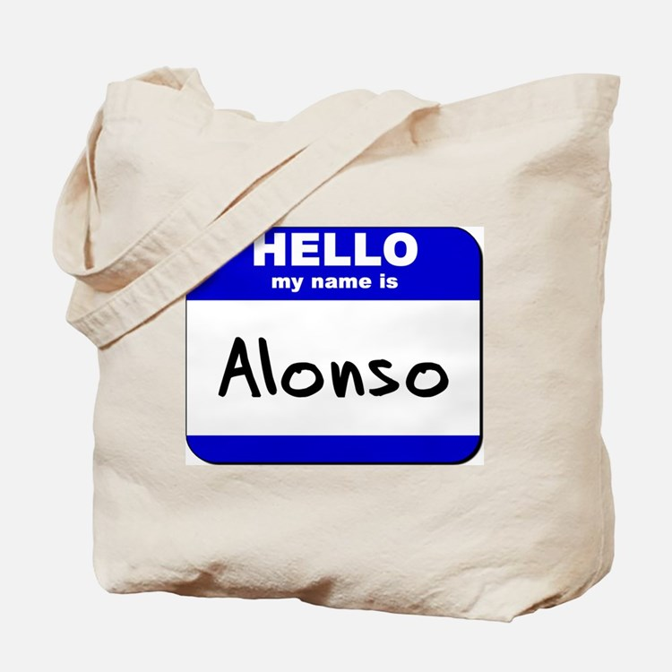 hello my name is alonso Tote Bag