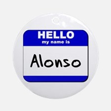 hello my name is alonso  Ornament (Round)