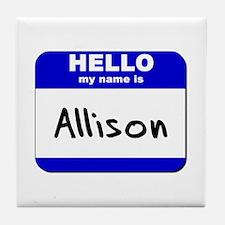 hello my name is allison  Tile Coaster