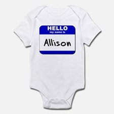 hello my name is allison  Infant Bodysuit