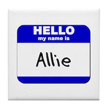 hello my name is allie  Tile Coaster