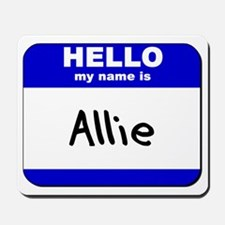 hello my name is allie  Mousepad