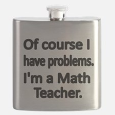 Of course I have problems. Im a Math Teacher. Flas