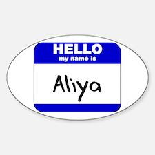 hello my name is aliya Oval Decal