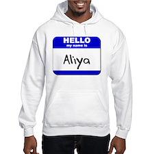 hello my name is aliya Hoodie Sweatshirt