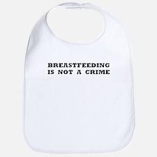 Breastfeeding is not a crime Bib