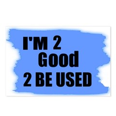 I'M 2 GOOD 2 BE USED Postcards (Package of 8)