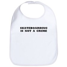 Skateboarding is not a crime Bib