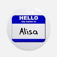 hello my name is alisa  Ornament (Round)
