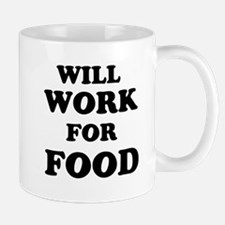 Will Work For Food Mugs