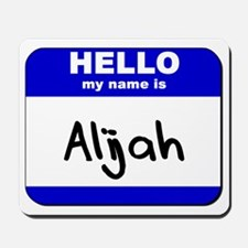 hello my name is alijah  Mousepad