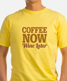 Coffee Now Wine Later T
