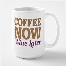 Coffee Now Wine Later Large Mug