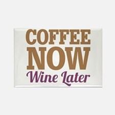 Coffee Now Wine Later Rectangle Magnet