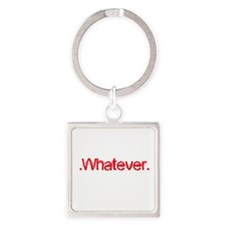 Whatever Keychains