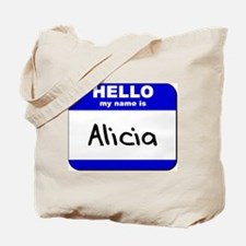hello my name is alicia Tote Bag
