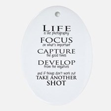 Life is like photography Ornament (Oval)