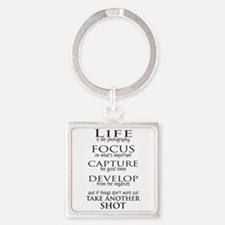 Life is like photography Keychains