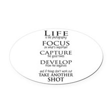 Life is like photography Oval Car Magnet