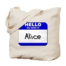 hello my name is alice Tote Bag