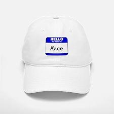 hello my name is alice Baseball Baseball Cap