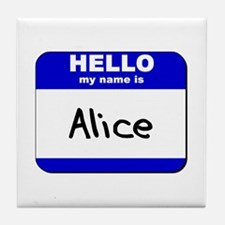hello my name is alice  Tile Coaster
