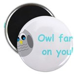 Owl fart on you! Magnets