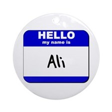hello my name is ali  Ornament (Round)