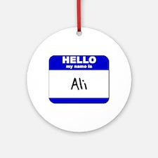 hello my name is ali  Ornament (Round)