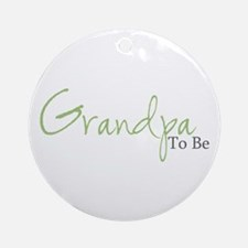 Grandpa To Be (Green Script) Ornament (Round)