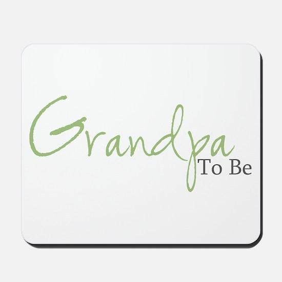 Grandpa To Be (Green Script) Mousepad