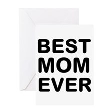 Best Mom Ever Greeting Cards