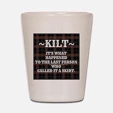 Kilt-Dont Call It A Skirt Shot Glass