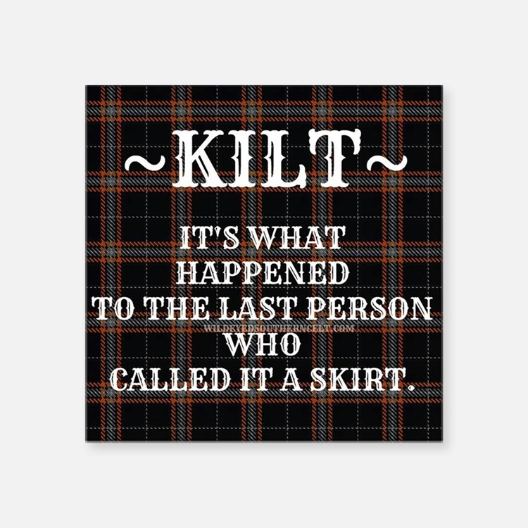 Kilt-Dont Call It A Skirt Sticker