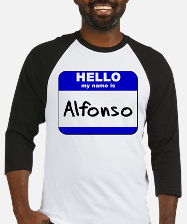 hello my name is alfonso Baseball Jersey