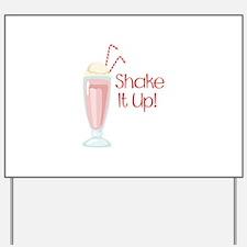 Shake it Up Yard Sign