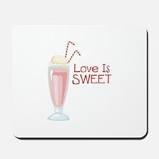Love is Sweet Mousepad